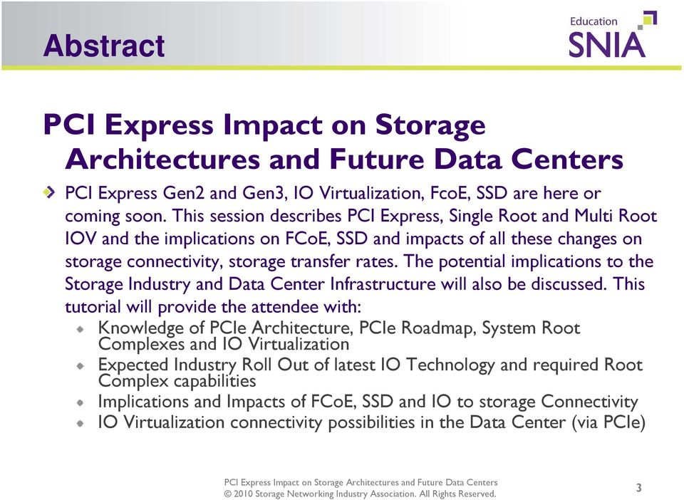 The potential implications to the Storage Industry and Data Center Infrastructure will also be discussed.