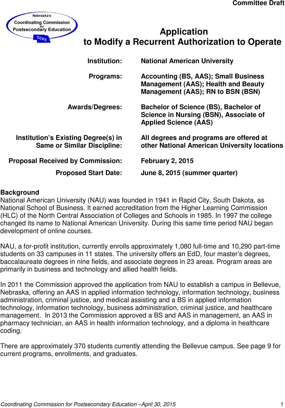 (AAS) All degrees and programs are offered at other National American University locations Proposal Received by Commission: February 2, 2015 Proposed Start Date: June 8, 2015 (summer ) Background