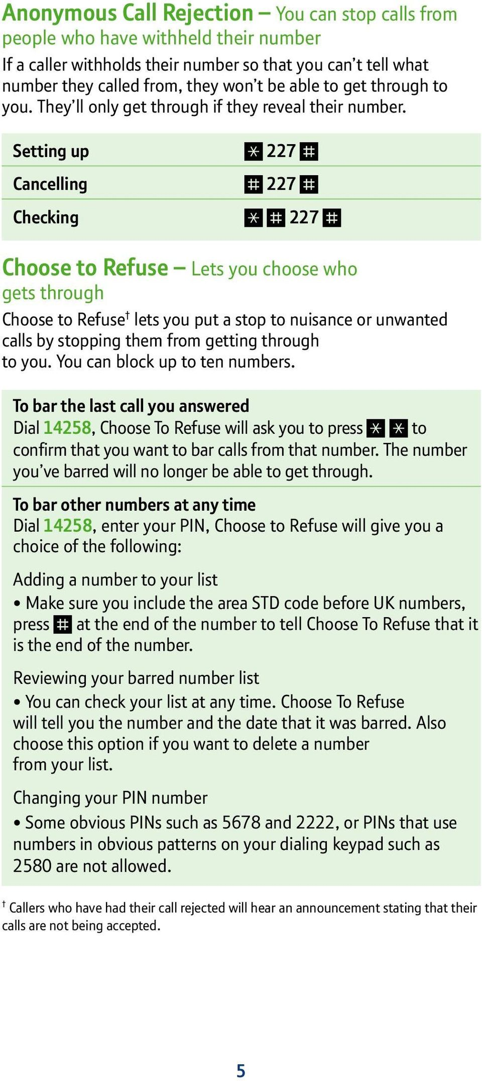 Setting up 227 Cancelling 227 Checking 227 Choose to Refuse Lets you choose who gets through Choose to Refuse lets you put a stop to nuisance or unwanted calls by stopping them from getting through