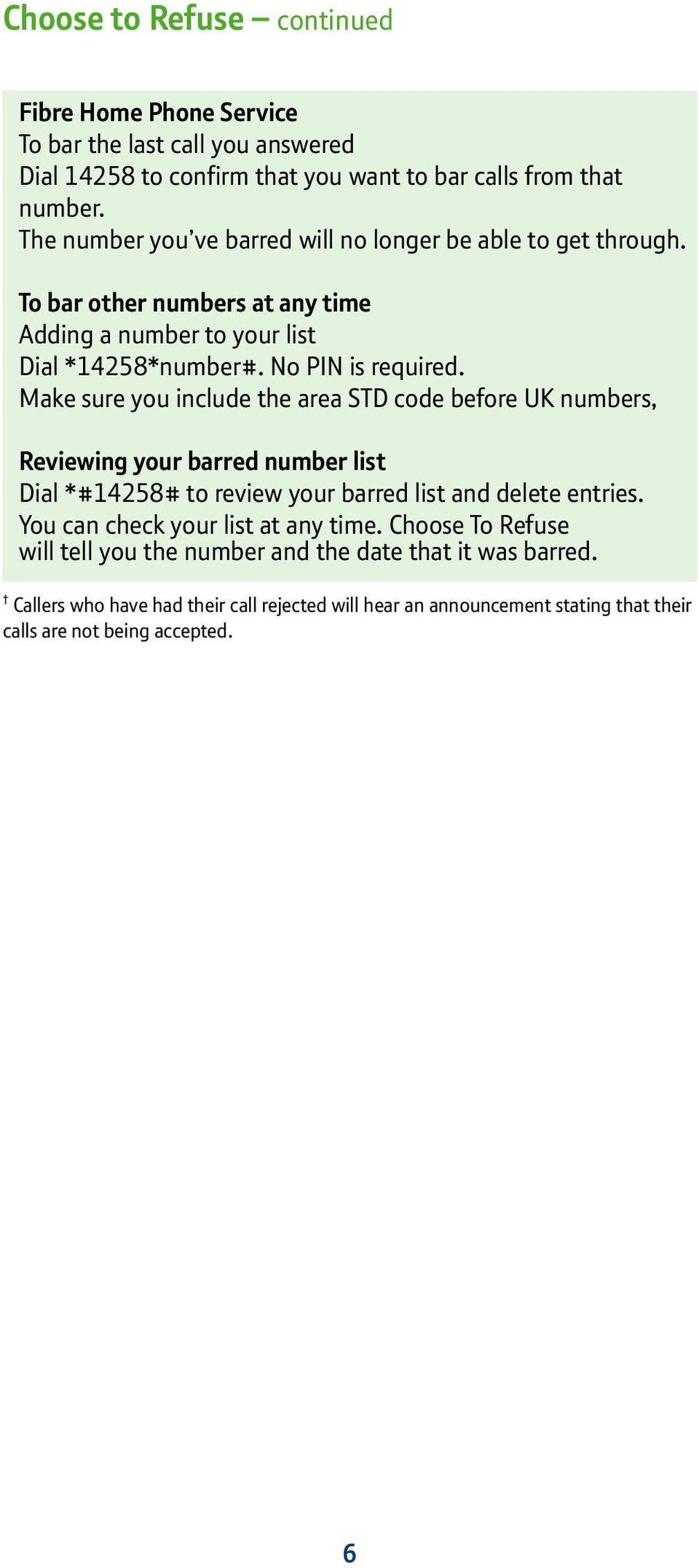 Make sure you include the area STD code before UK numbers, Reviewing your barred number list Dial *#14258# to review your barred list and delete entries.