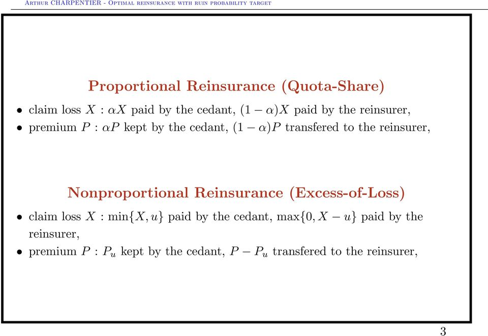 Nonproportional Reinsurance (Excess-of-Loss) claim loss X : min{x, u} paid by the cedant,