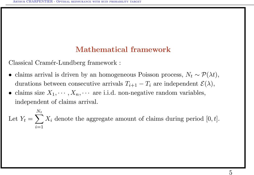 independent E(λ), claims size X 1,, X n, are i.i.d. non-negative random variables, independent of claims arrival.