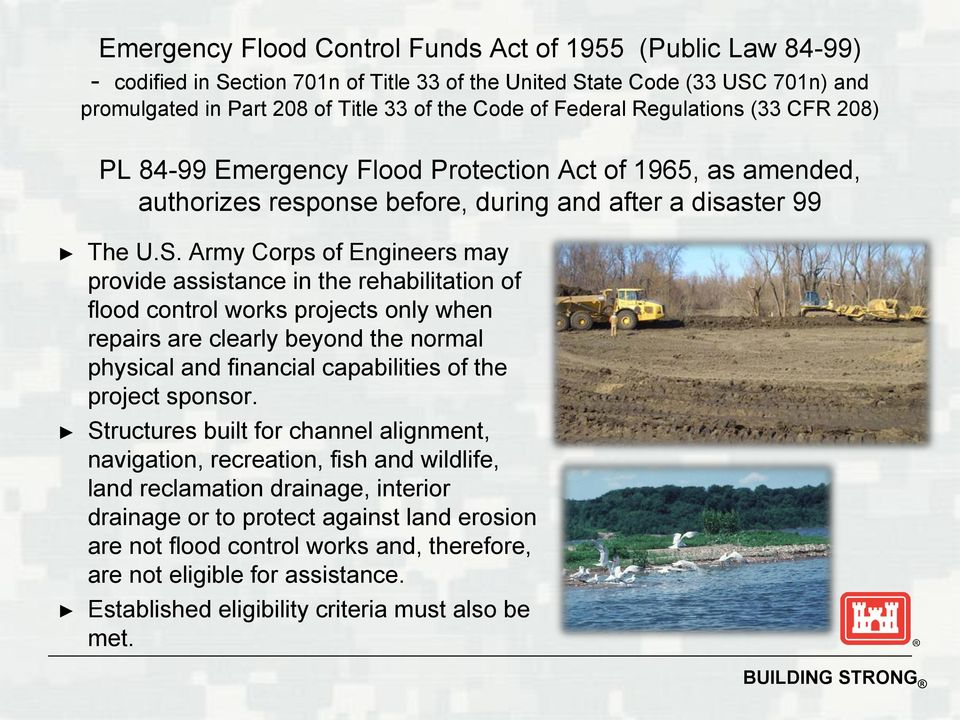 Army Corps of Engineers may provide assistance in the rehabilitation of flood control works projects only when repairs are clearly beyond the normal physical and financial capabilities of the project
