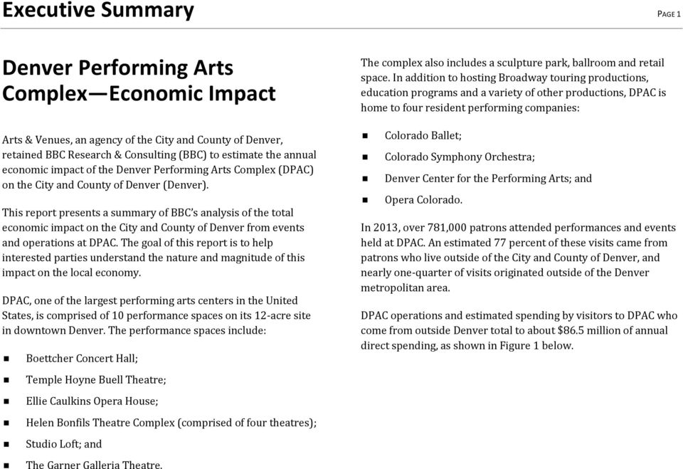 This report presents a summary of BBC s analysis of the total economic impact on the City and County of Denver from events and operations at DPAC.