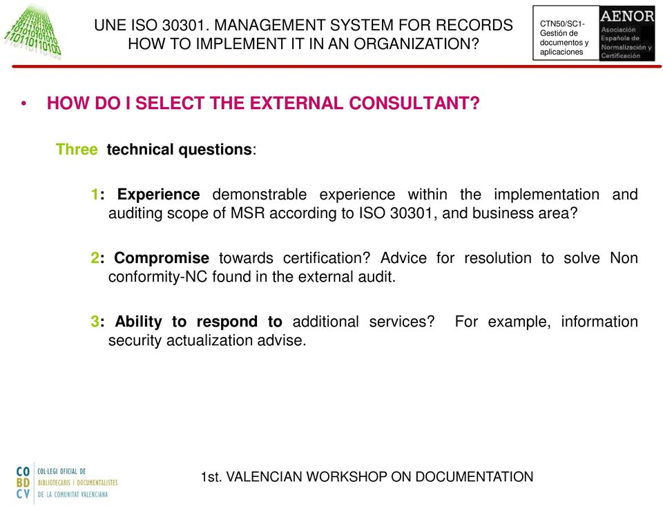 scope of MSR according to ISO 30301, and business area? 2: Compromise towards certification?