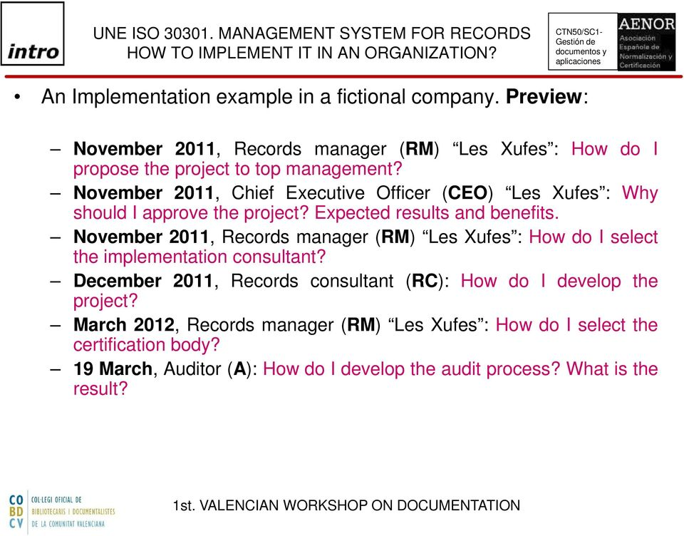 November 2011, Chief Executive Officer (CEO) Les Xufes : Why should I approve the project? Expected results and benefits.