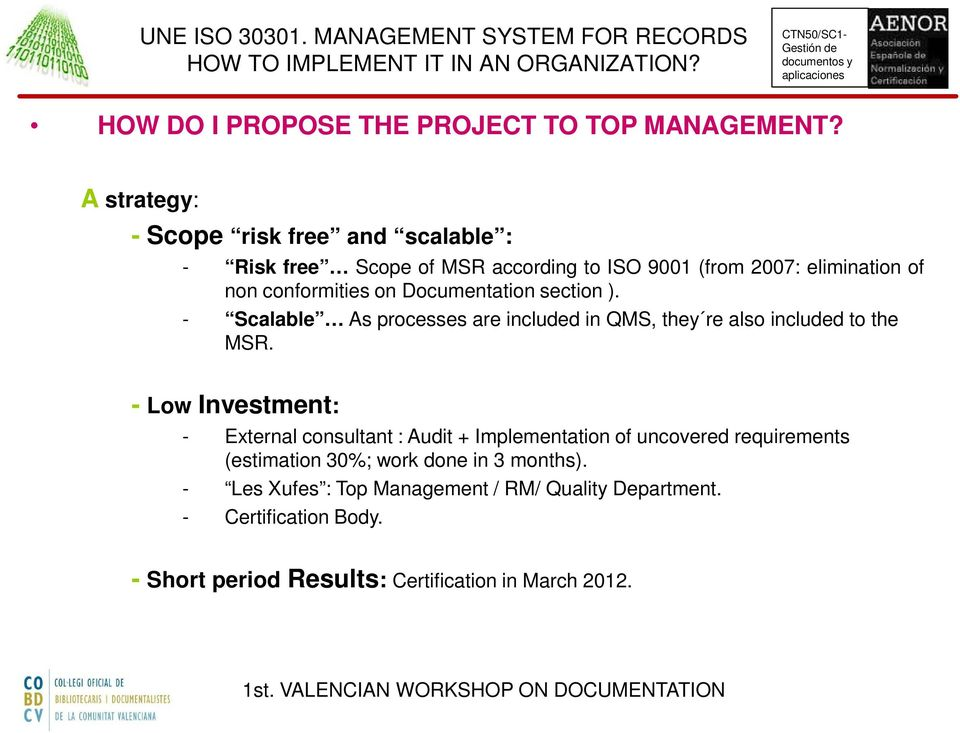 on Documentation section ). - Scalable As processes are included in QMS, they re also included to the MSR.