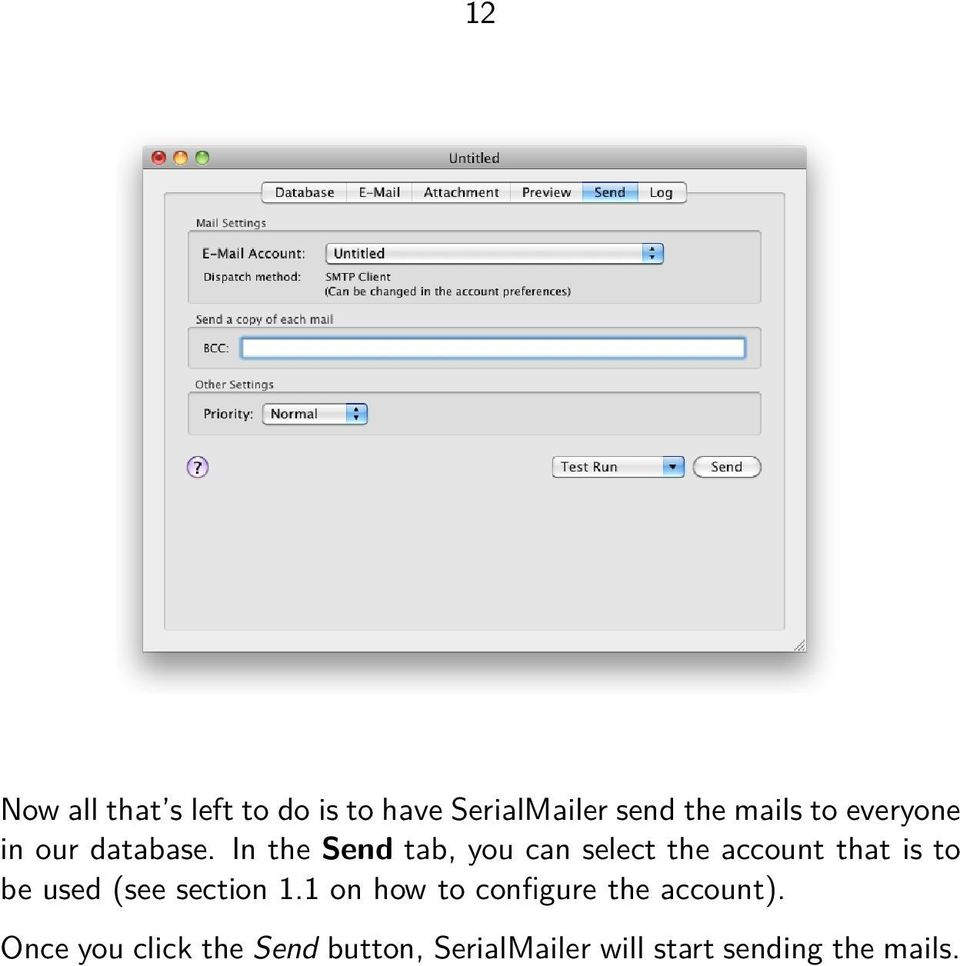 In the Send tab, you can select the account that is to be used (see