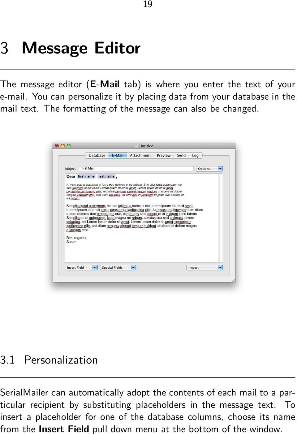 1 Personalization SerialMailer can automatically adopt the contents of each mail to a particular recipient by substituting