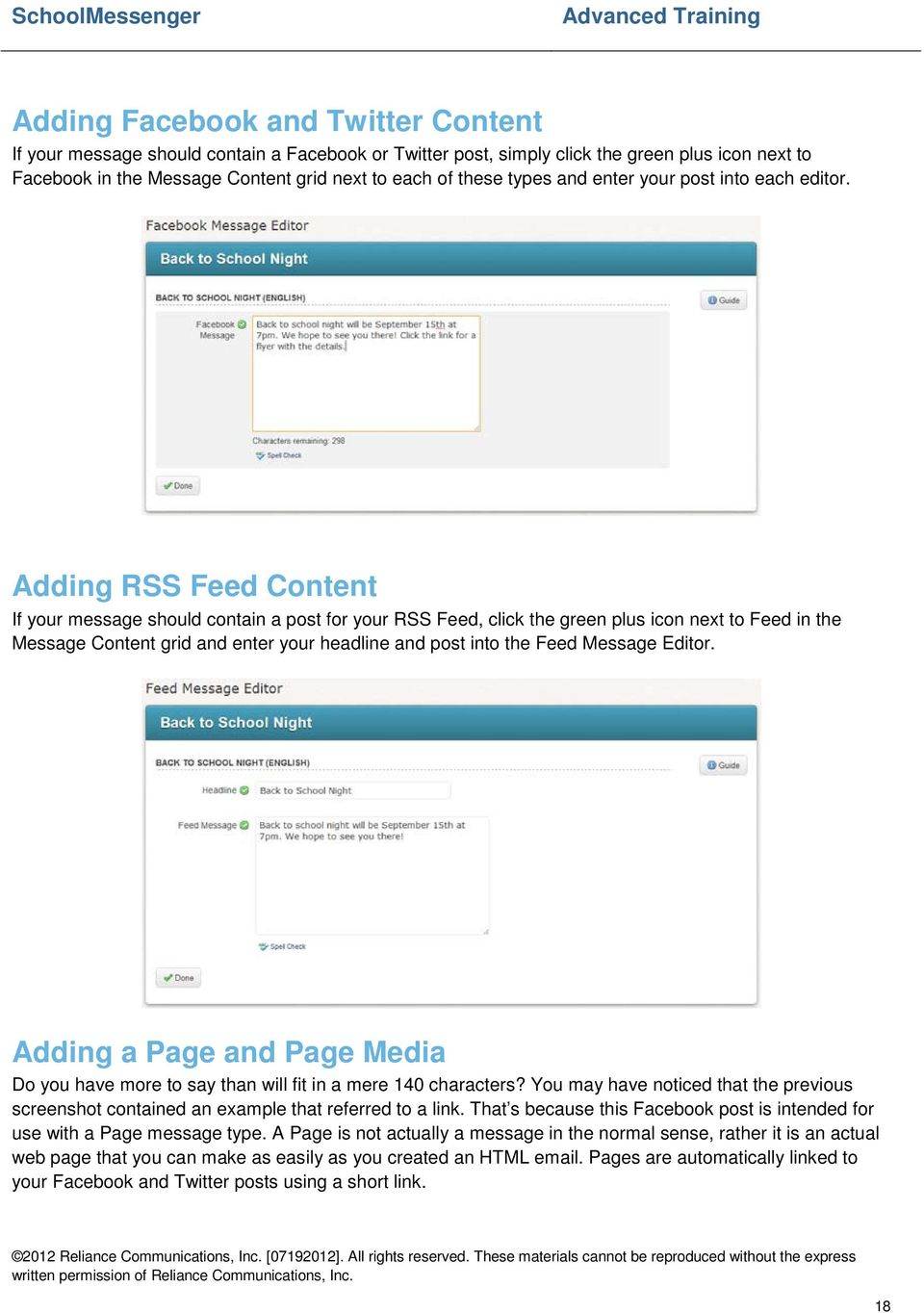 Adding RSS Feed Content If your message should contain a post for your RSS Feed, click the green plus icon next to Feed in the Message Content grid and enter your headline and post into the Feed