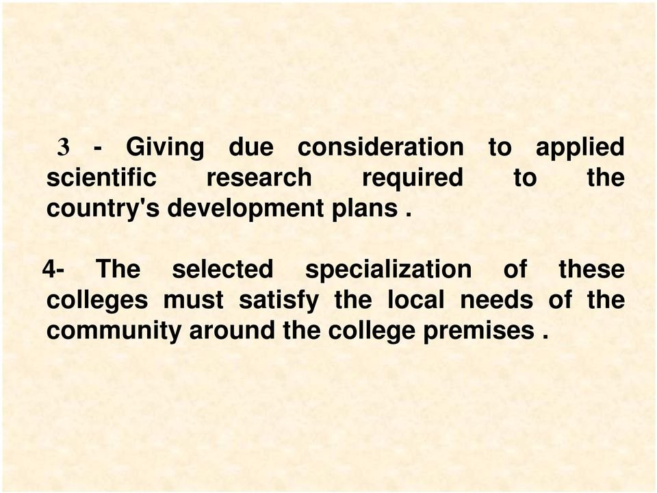 4- The selected specialization of these colleges must