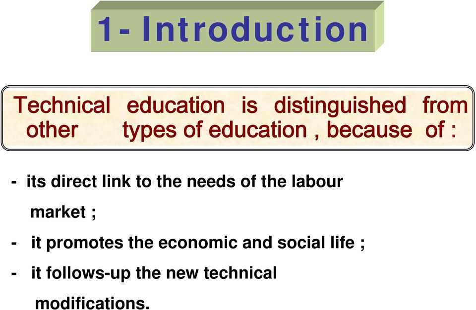 the needs of the labour market ; - it promotes the economic