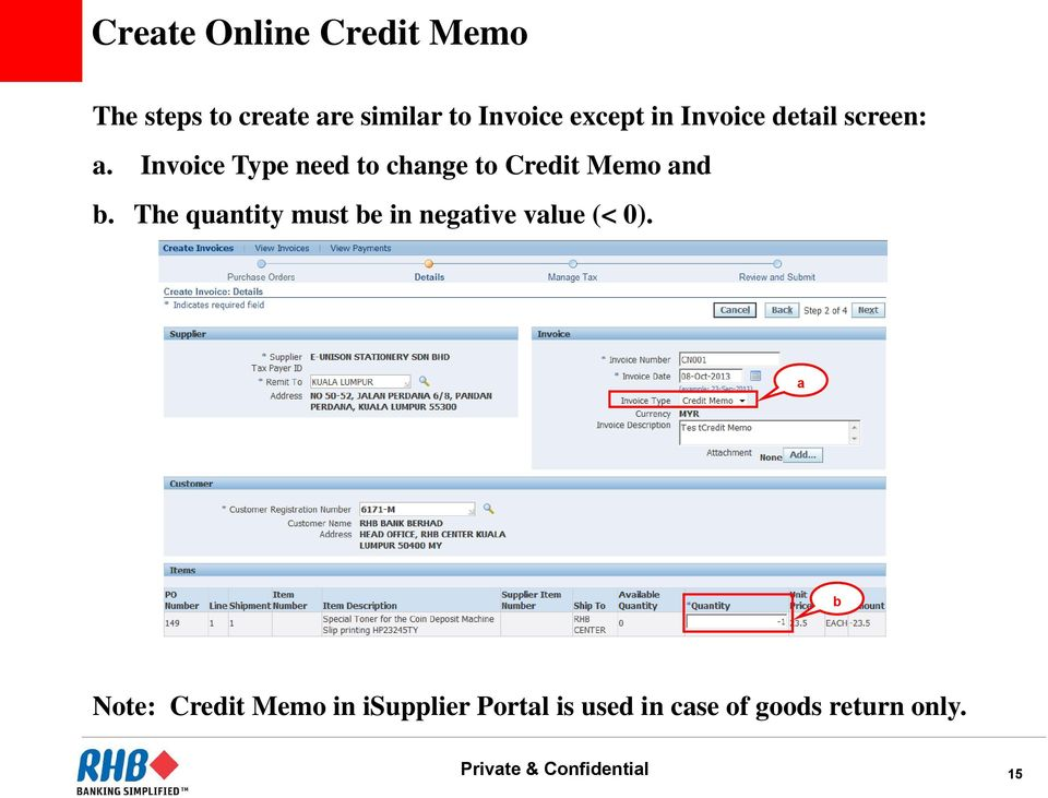Invoice Type need to change to Credit Memo and b.
