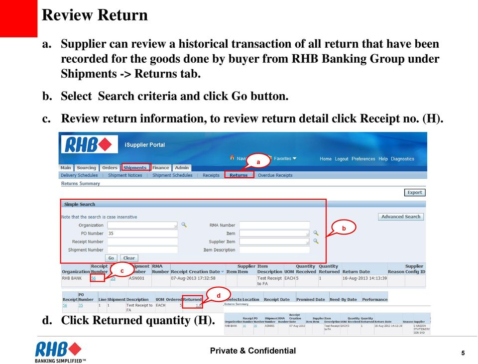 goods done by buyer from RHB Banking Group under Shipments -> Returns tab. b. Select Search criteria and click Go button.