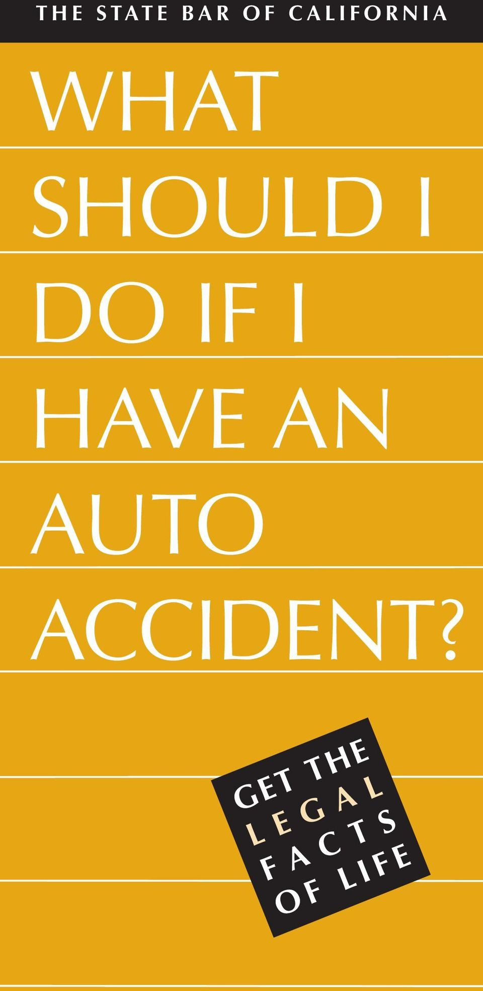 I HAVE AN AUTO ACCIDENT?