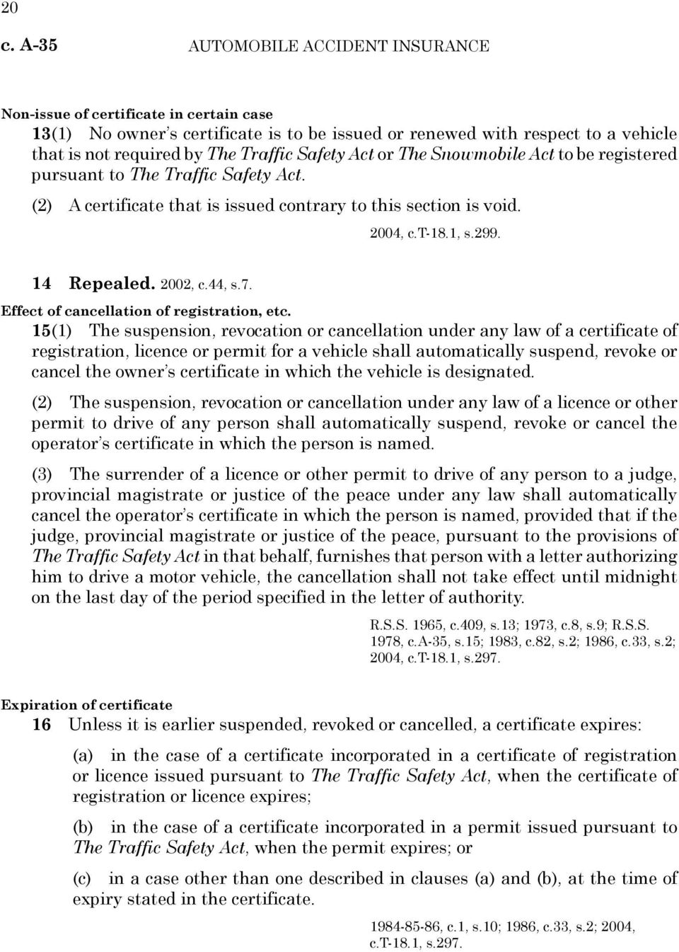 44, s.7. Effect of cancellation of registration, etc.