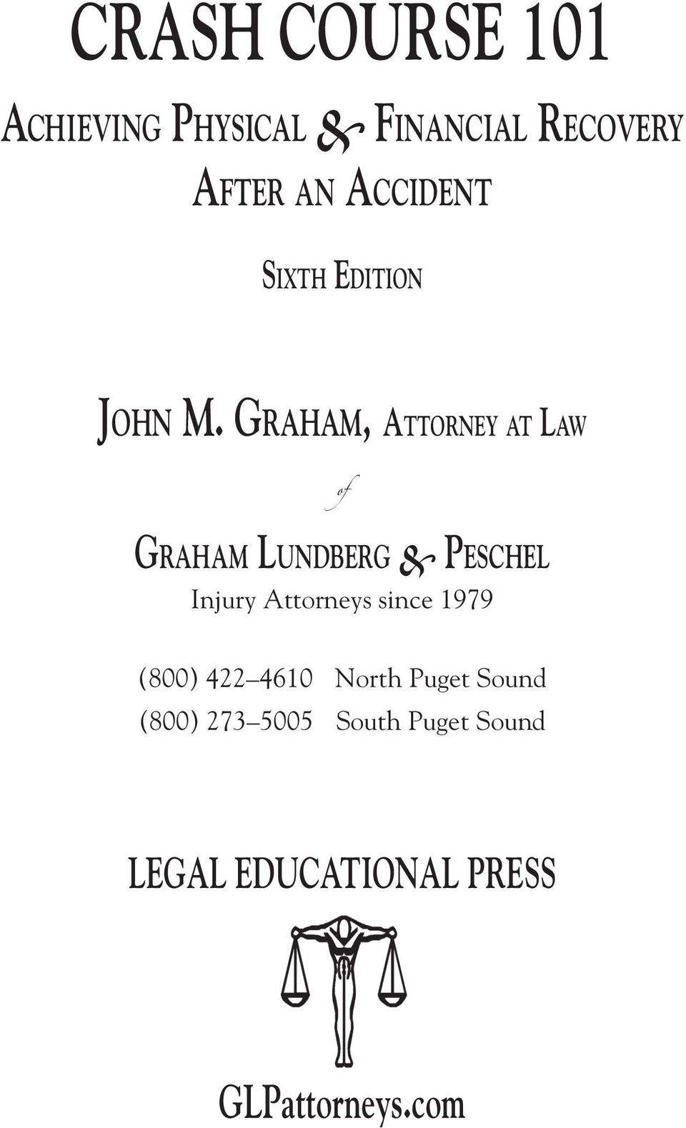 Graham, Attorney at Law of Graham Lundberg & Peschel Injury Attorneys