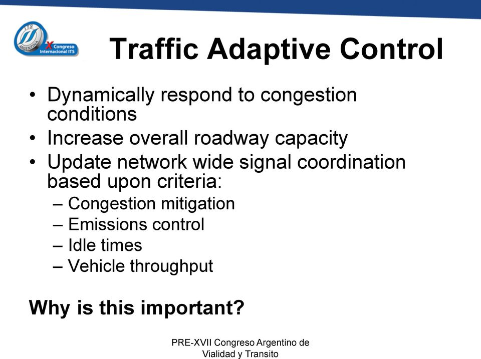 signal coordination based upon criteria: Congestion mitigation