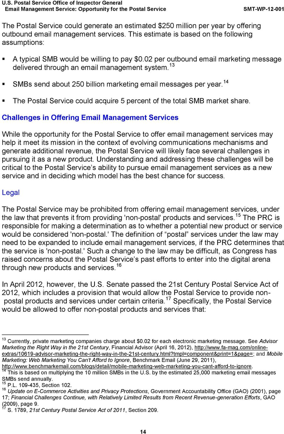13 SMBs send about 250 billion marketing email messages per year. 14 The Postal Service could acquire 5 percent of the total SMB market share.