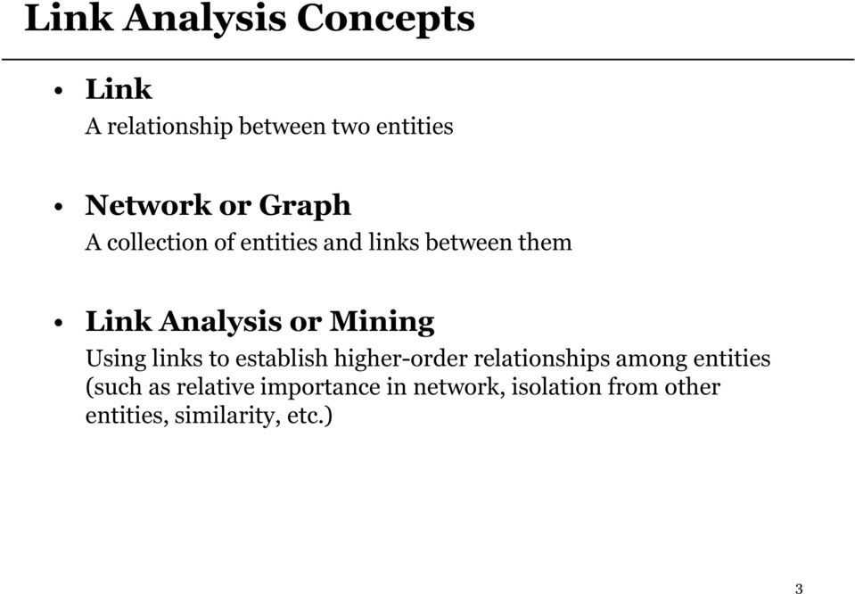 Using links to establish higher-order relationships among entities (such as