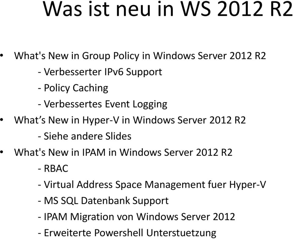 andere Slides What's New in IPAM in Windows Server 2012 R2 - RBAC - Virtual Address Space Management fuer
