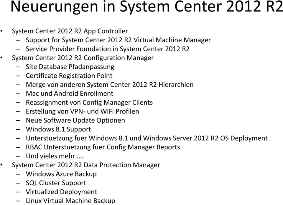 Config Manager Clients Erstellung von VPN- und WiFi Profilen Neue Software Update Optionen Windows 8.1 Support Unterstuetzung fuer Windows 8.