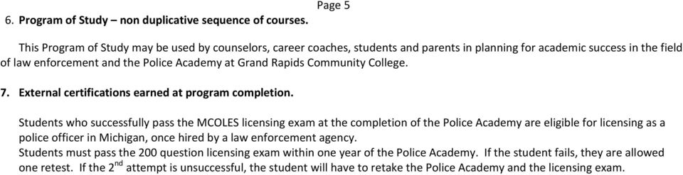 Rapids Community College. 7. External certifications earned at program completion.