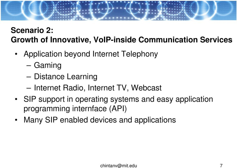 Radio, Internet TV, Webcast SIP support in operating systems and easy