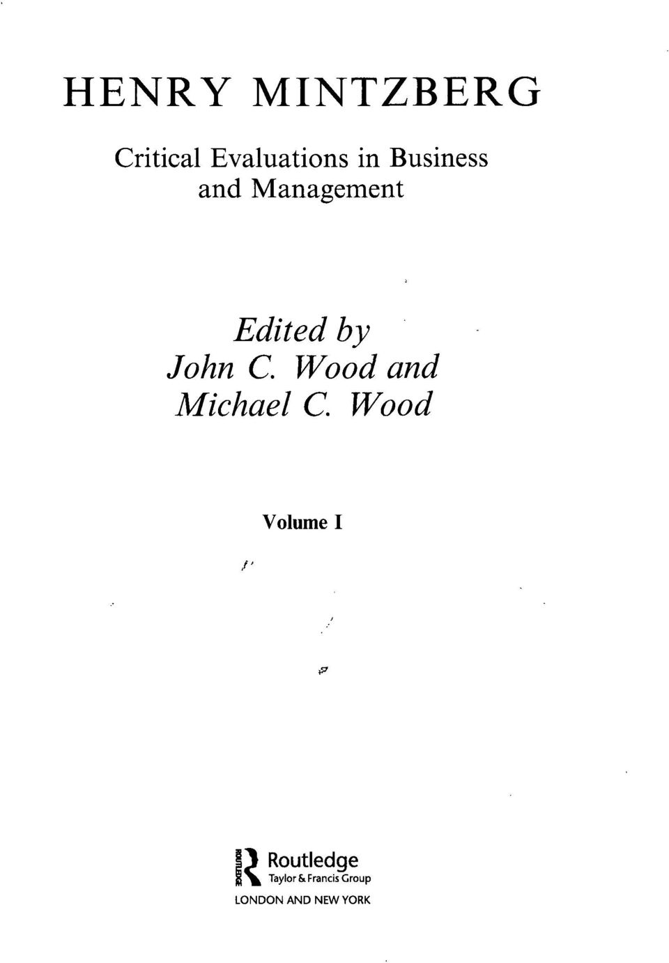 """henry mintzberg 2004 p 9 in Henry mintzberg  (new york: free press, 1979), p 9 4 peter lorange, """"roles  of the ceo in strategic planning and control processes,"""" in a seminar on the."""