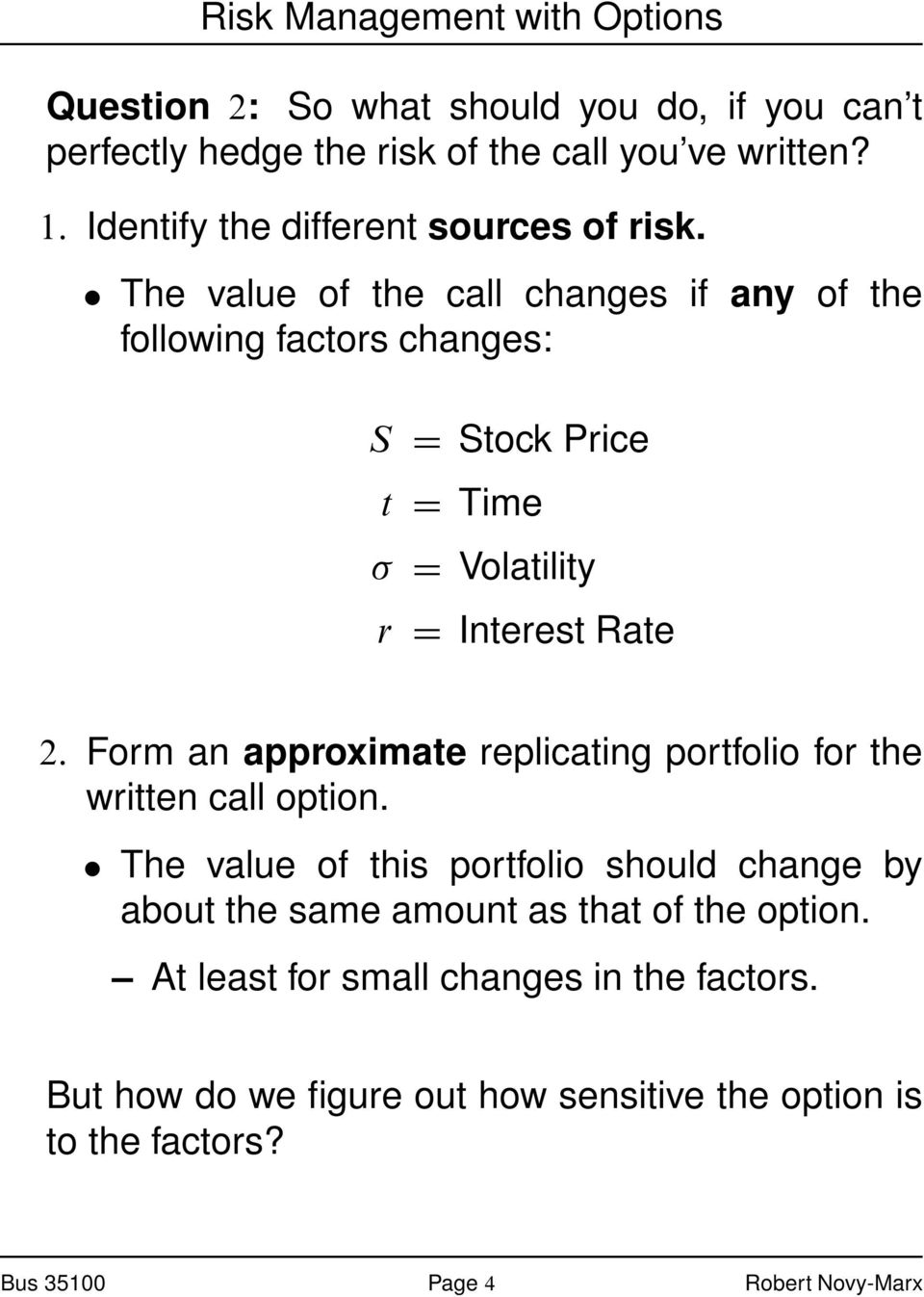 Form an approximate replicating portfolio for the written call option.