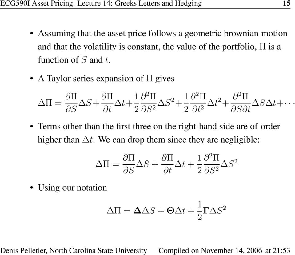 is constant, the value of the portfolio, Π is a function of S and t.