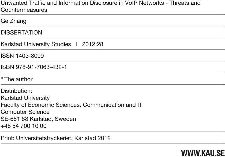 Distribution: Karlstad University Faculty of Economic Sciences, Communication and IT Computer