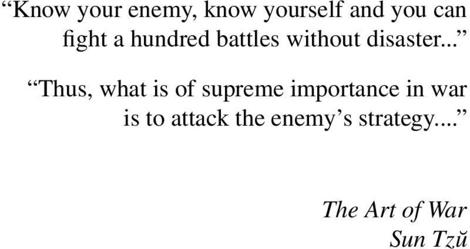 .. Thus, what is of supreme importance in war