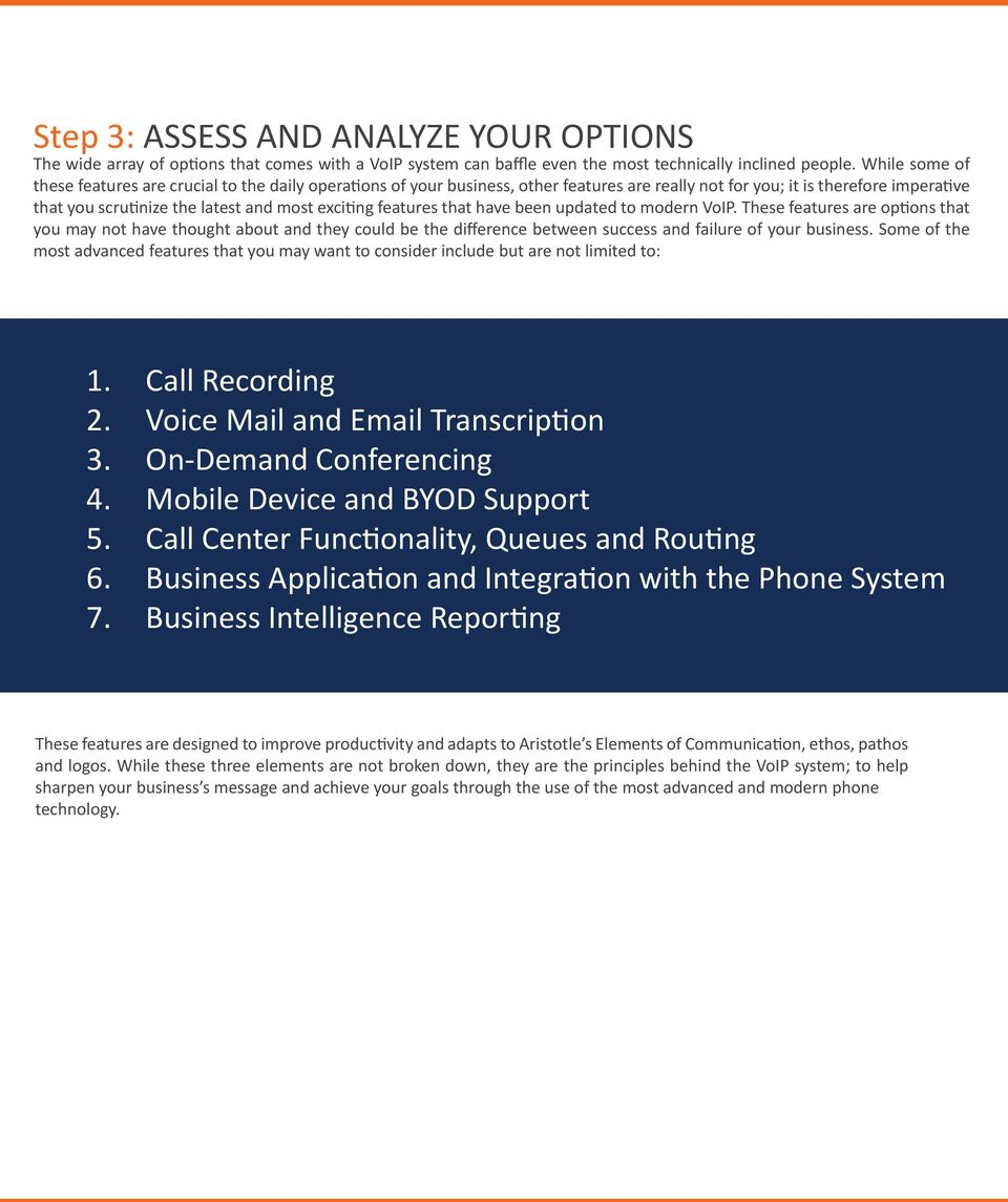 features that have been updated to modern VoIP. These features are options that you may not have thought about and they could be the difference between success and failure of your business.
