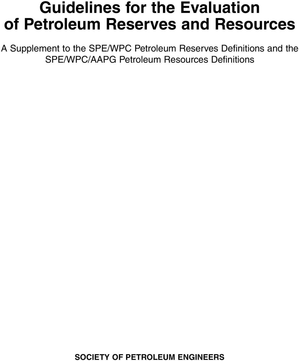 Reserves Definitions and the SPE/WPC/AAPG Petroleum