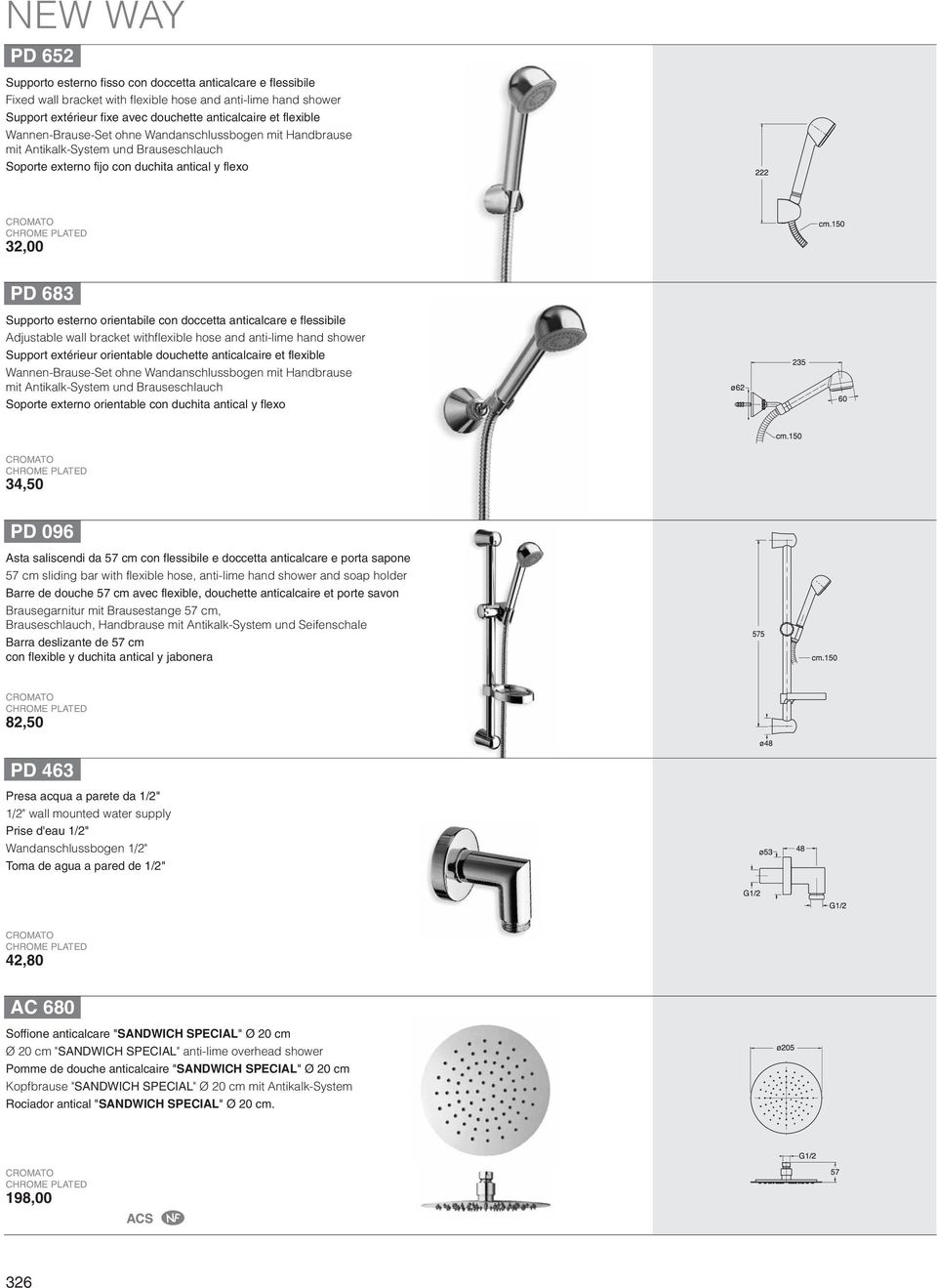 anticalcare e flessibile Adjustable wall bracket withflexible hose and anti-lime hand shower Support extérieur orientable douchette anticalcaire et flexible Wannen-Brause-Set ohne Wandanschlussbogen