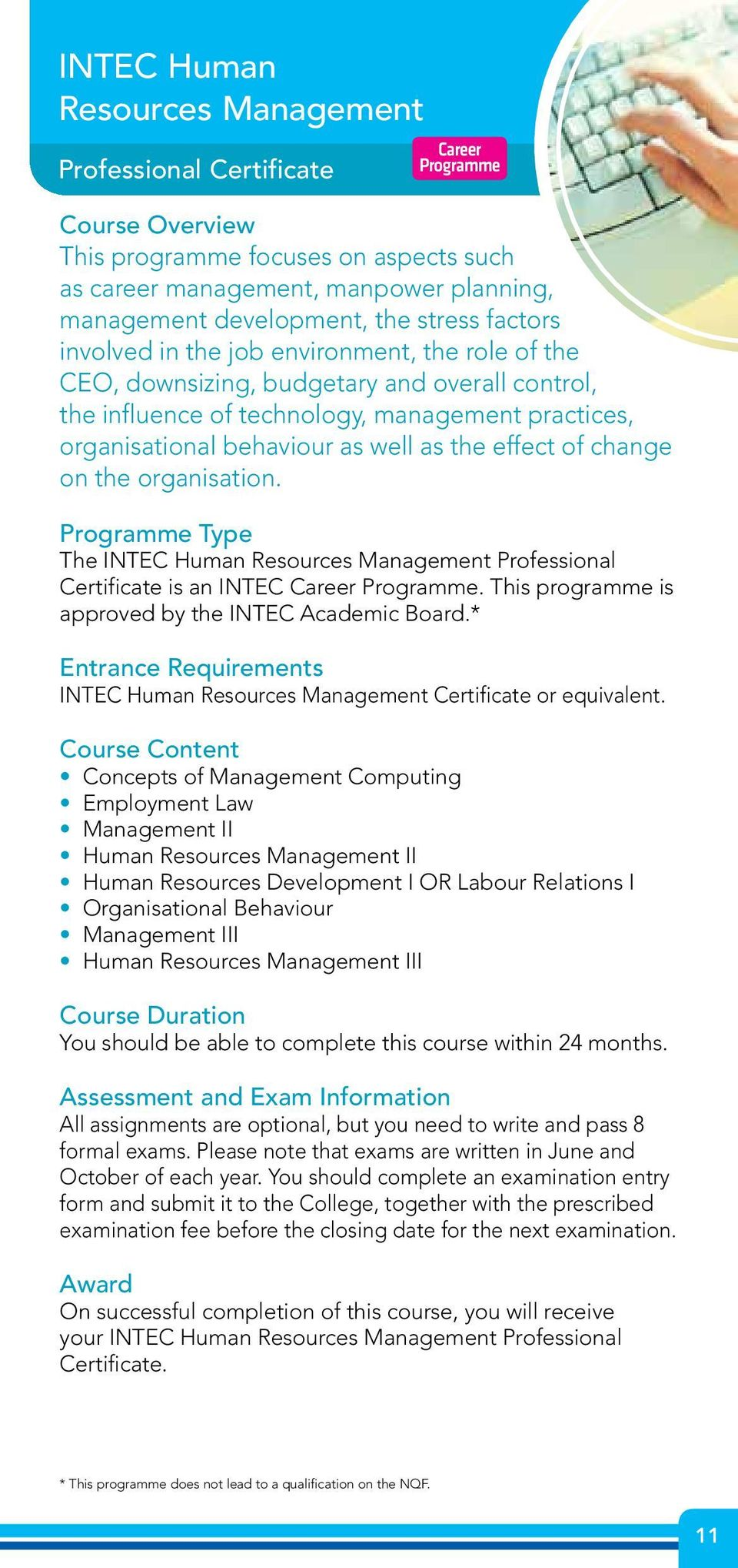 the effect of change on the organisation. Programme Type The INTEC Human Resources Management Professional Certificate is an INTEC Career Programme.