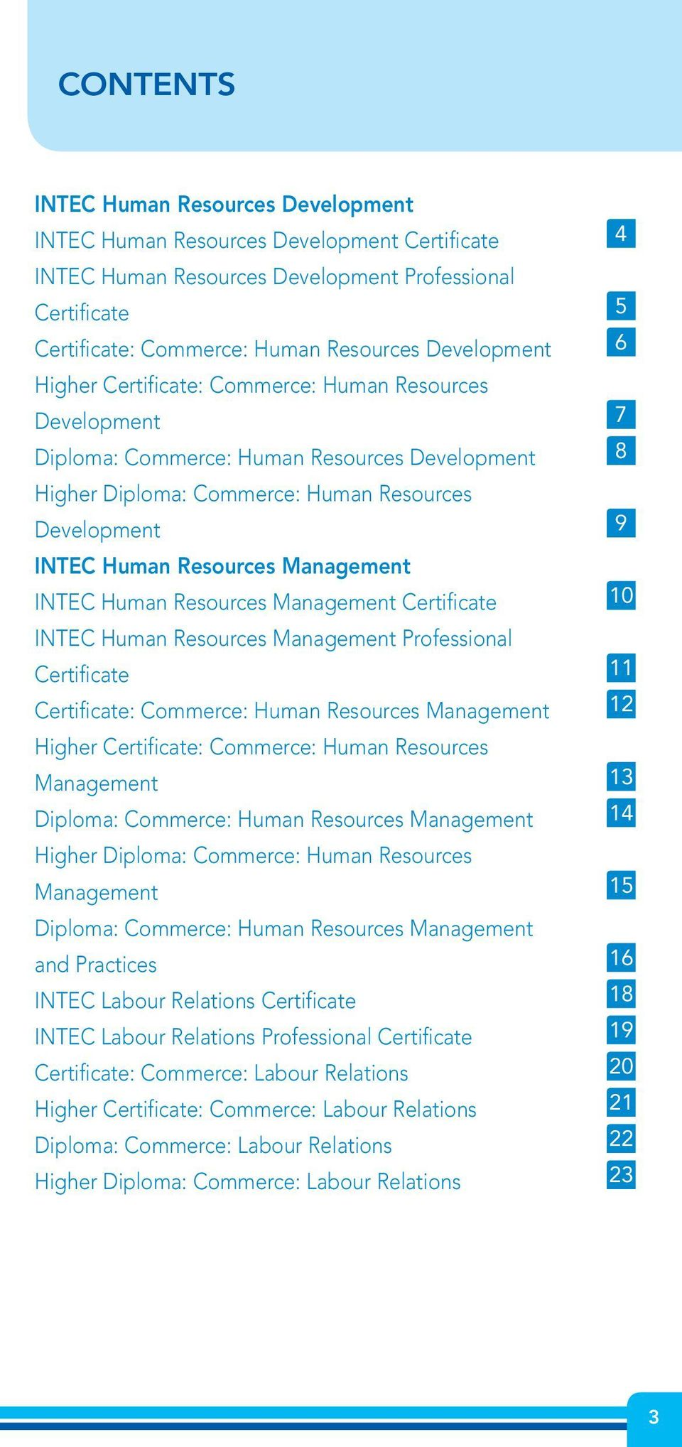 Resources Management INTEC Human Resources Management Certificate 10 INTEC Human Resources Management Professional Certificate 11 Certificate: Commerce: Human Resources Management 12 Higher