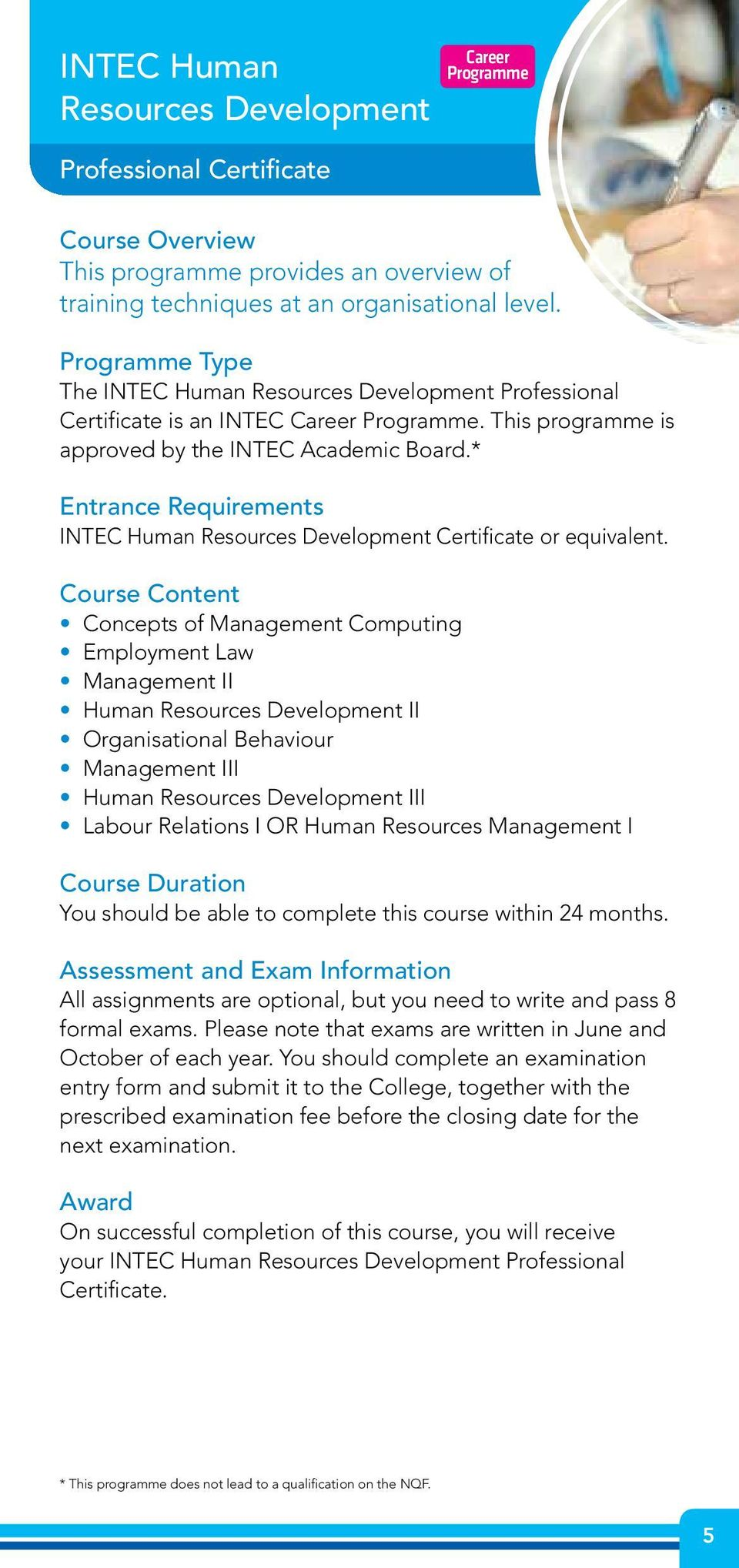 * Entrance Requirements INTEC Human Resources Development Certificate or equivalent.