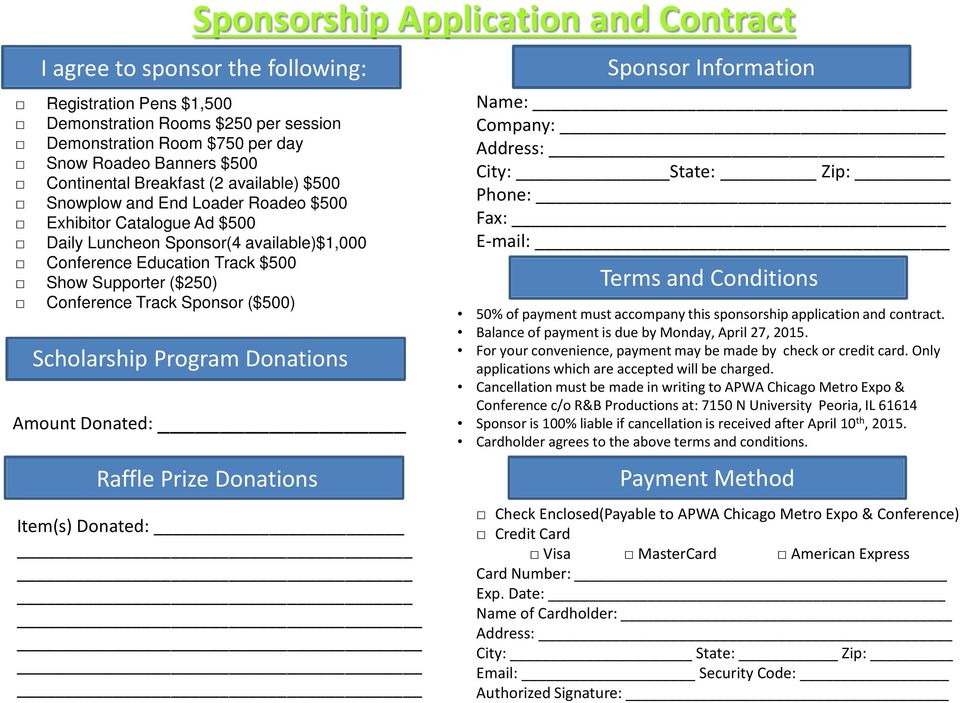 agree to sponsor the following: Scholarship Program Donations Amount Donated: Raffle Prize Donations Item(s) Donated: Sponsor Information Name: Company: Address: City: State: Zip: Phone: Fax: E-mail: