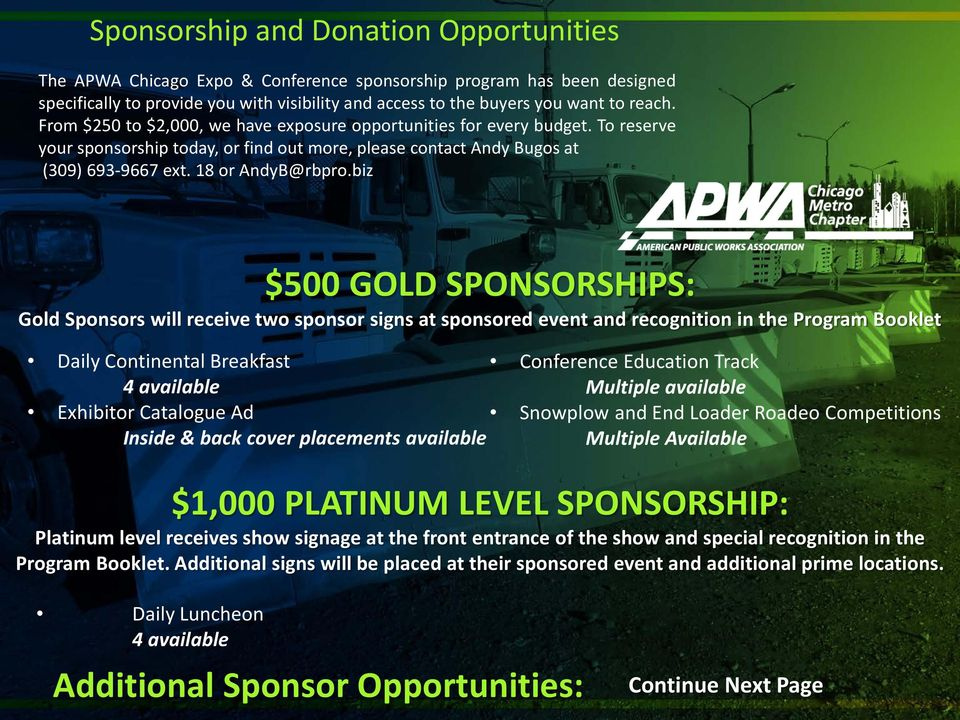 biz $500 GOLD SPONSORSHIPS: Gold Sponsors will receive two sponsor signs at sponsored event and recognition in the Program Booklet Daily Continental Breakfast 4 available Exhibitor Catalogue Ad