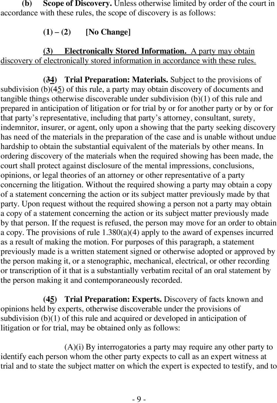 Subject to the provisions of subdivision (b)(45) of this rule, a party may obtain discovery of documents and tangible things otherwise discoverable under subdivision (b)(1) of this rule and prepared