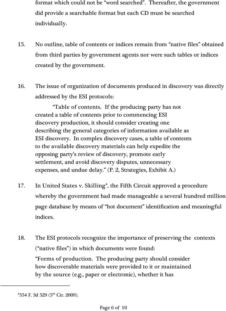 The issue of organization of documents produced in discovery was directly addressed by the ESI protocols: Table of contents.