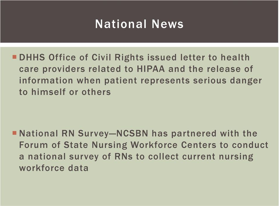 himself or others National RN Survey NCSBN has partnered with the Forum of State Nursing