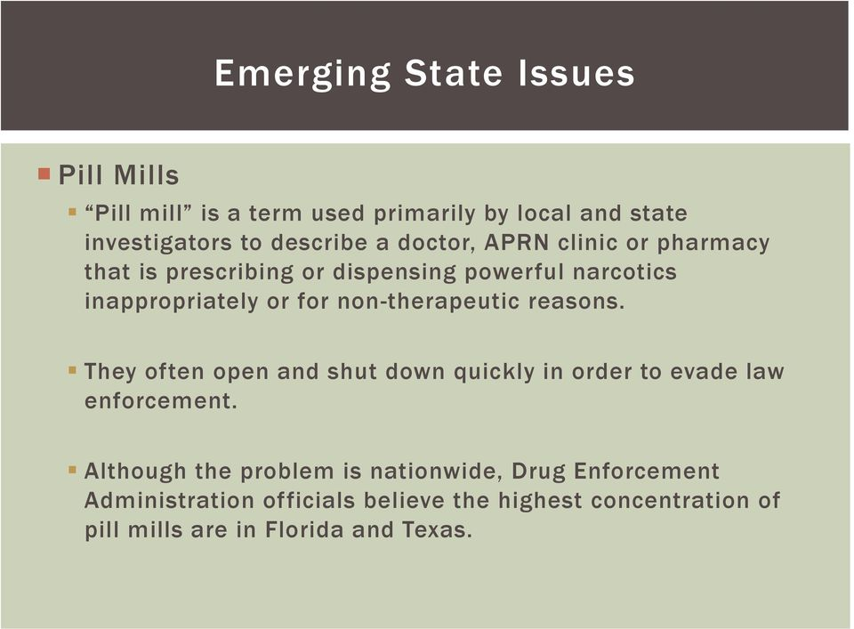 non-therapeutic reasons. They often open and shut down quickly in order to evade law enforcement.