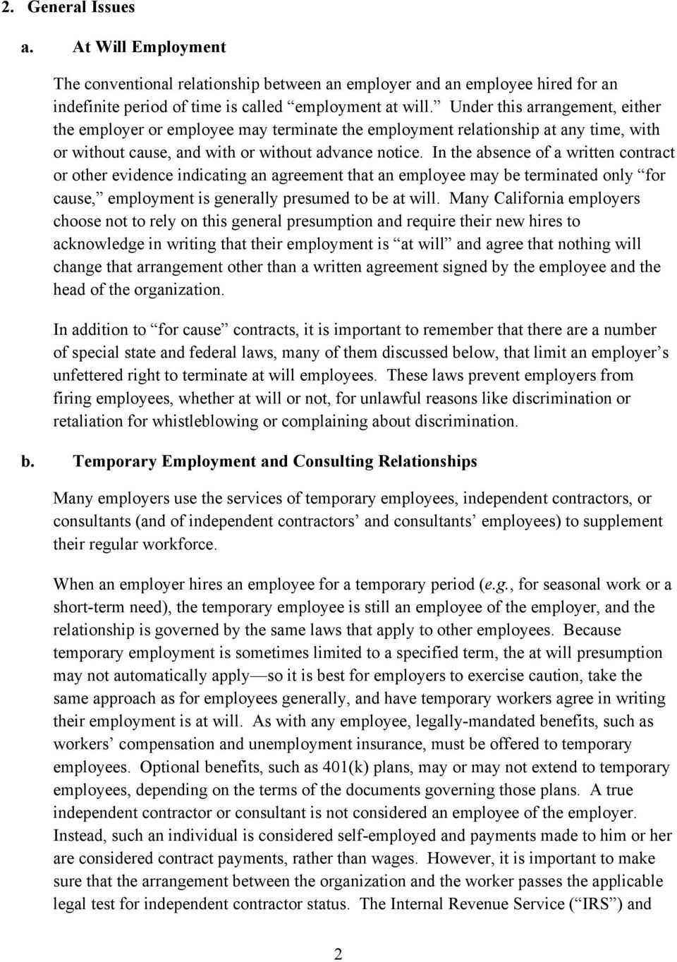 In the absence of a written contract or other evidence indicating an agreement that an employee may be terminated only for cause, employment is generally presumed to be at will.