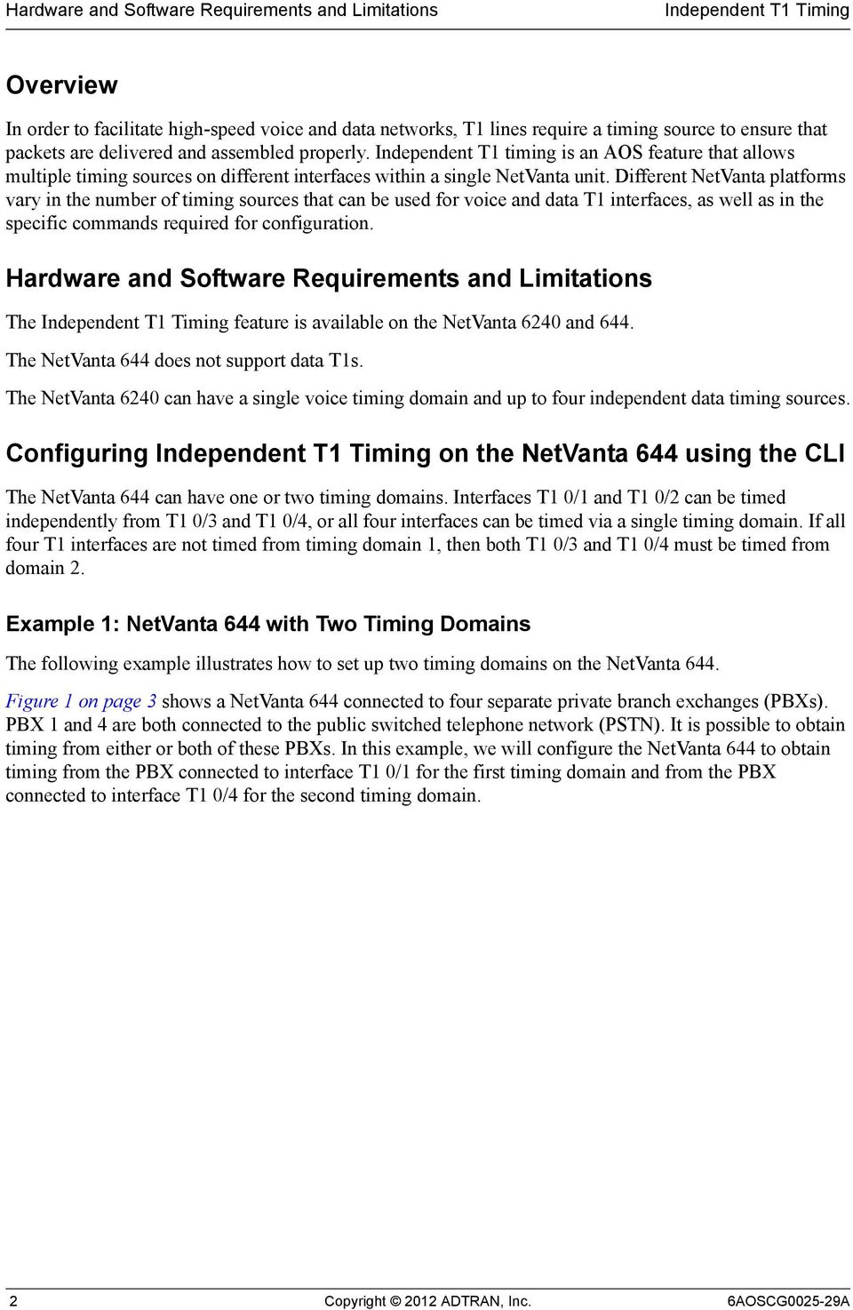 Different NetVanta platforms vary in the number of timing sources that can be used for voice and data T1 interfaces, as well as in the specific commands required for configuration.