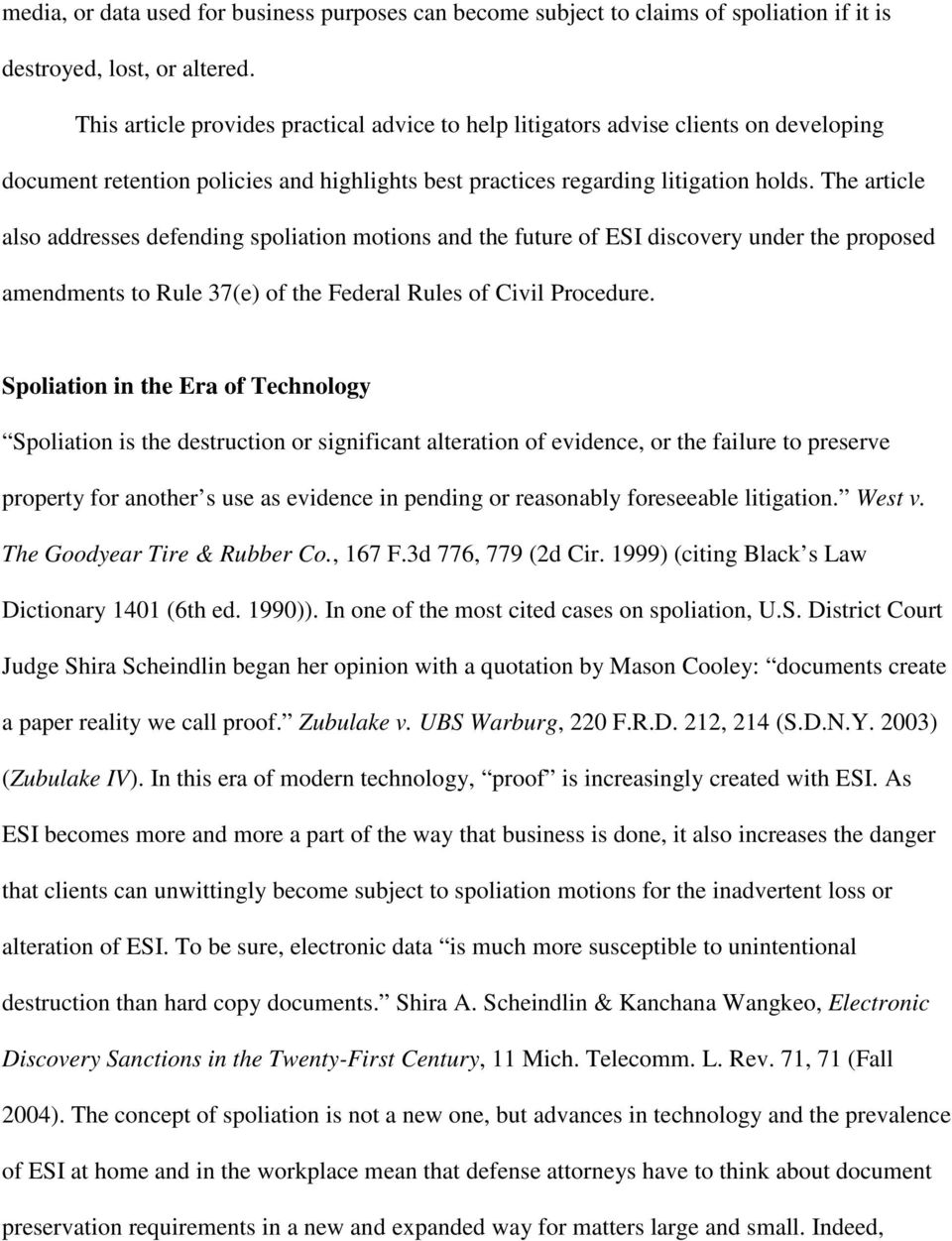 The article also addresses defending spoliation motions and the future of ESI discovery under the proposed amendments to Rule 37(e) of the Federal Rules of Civil Procedure.