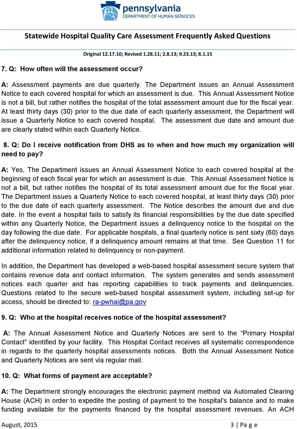 At least thirty days (30) prior to the due date of each quarterly assessment, the Department will issue a Quarterly Notice to each covered hospital.