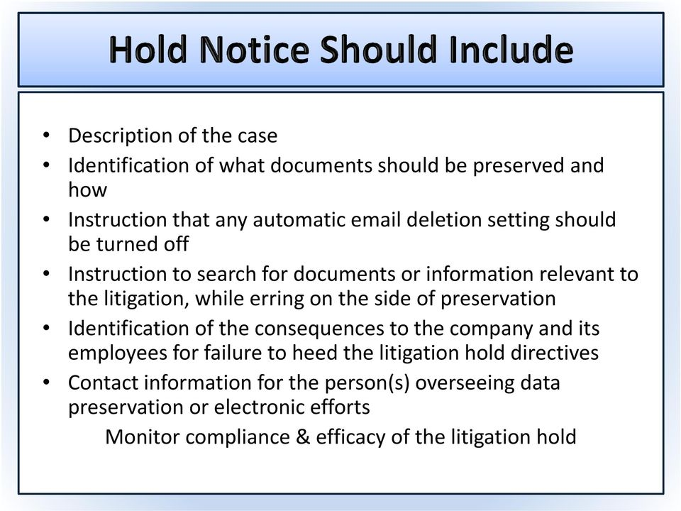 of preservation Identification of the consequences to the company and its employees for failure to heed the litigation hold directives